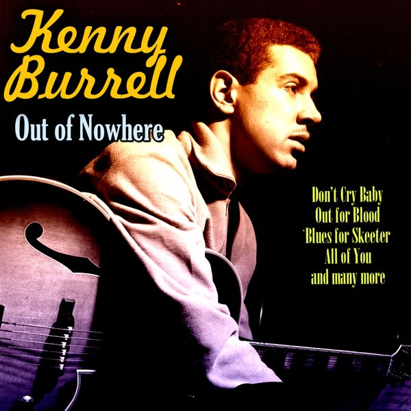 Kenny Burrell - Out of Nowhere