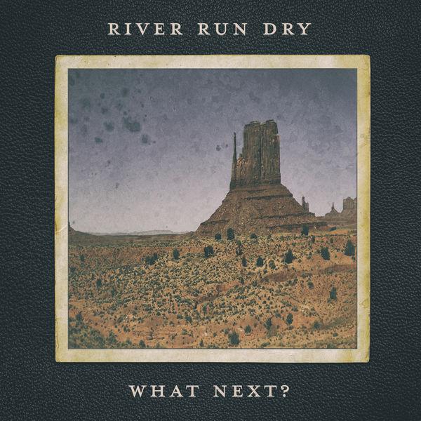 River Run Dry - What Next?