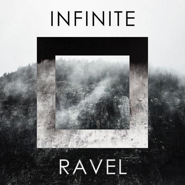 Maurice Ravel - Infinite Ravel