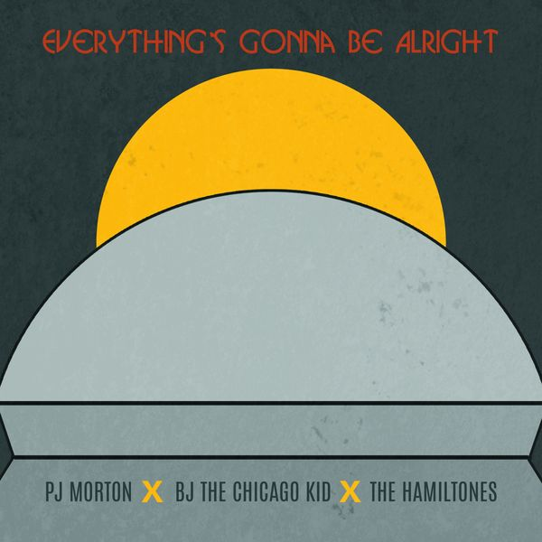 PJ Morton - Everything's Gonna Be Alright (feat. BJ the Chicago Kid & The Hamiltones)