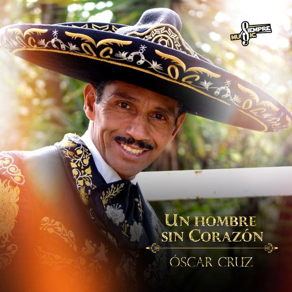 Oscar Cruz - Un Hombre Sin Corazón