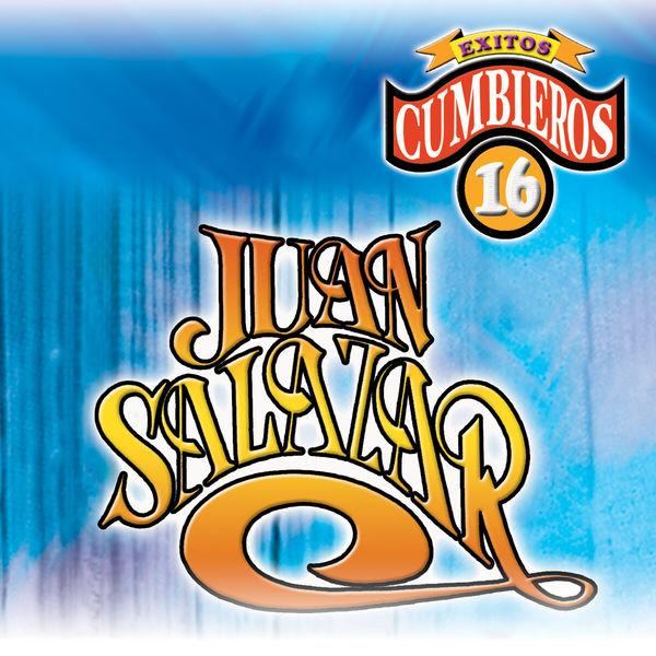 Juan Salazar - 16 Exitos Cumbieros