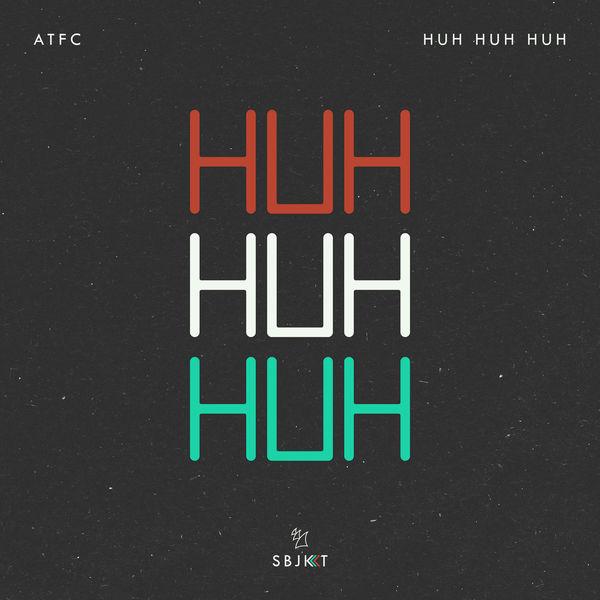 ATFC – Huh Huh Huh ile ilgili görsel sonucu