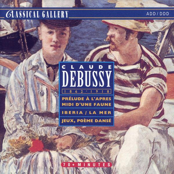 Claude Debussy - Debussy: Prelude a l'apres-midi d'une faune, Iberia, La mer, Jeux