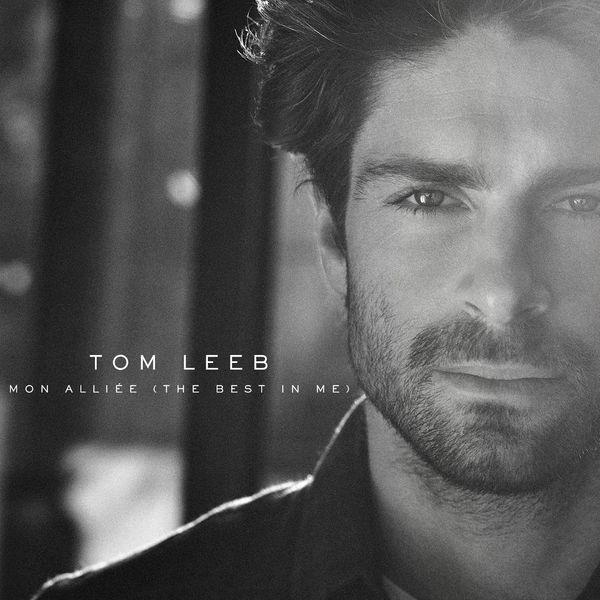 Tom Leeb - Mon alliée (The Best in Me)