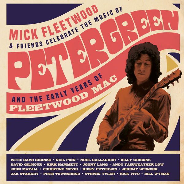 Mick Fleetwood and Friends - Celebrate the Music of Peter Green and the Early Years of Fleetwood Mac (Live from The London Palladium)