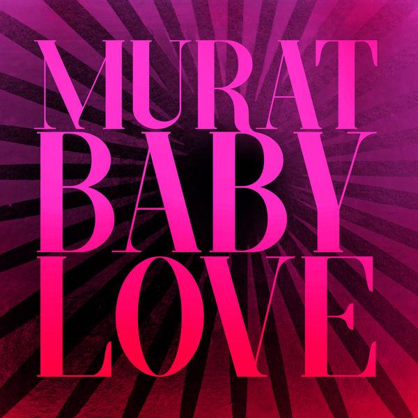 Jean-Louis Murat - Baby Love