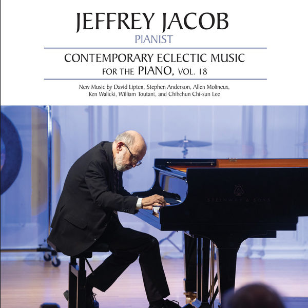 Jeffrey Jacob - Contemporary Eclectic Music for the Piano, Vol. 18