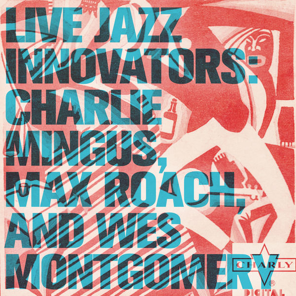 Max Roach - Live Jazz Innovators: Charlie Mingus, Max Roach, and Wes Montgomery