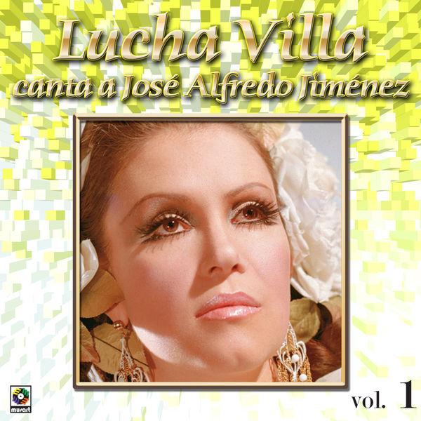 Lucha Villa - Colección de Oro: Lucha Villa Canta a José Alfredo Jiménez, Vol. 1