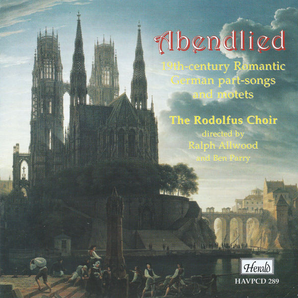 The Rodolfus Choir - Abendlied: 19th-Century Romantic German Part-Songs and Motets