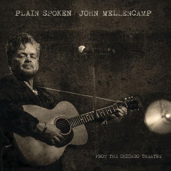 John Mellencamp - Plain Spoken - From The Chicago Theatre