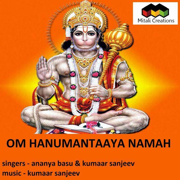 Kumaar Sanjeev feat. Ananya Basu - Om Hanumantaaya Namah