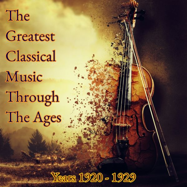 The Greatest Classical Music Through the Ages (Years 1920-1929