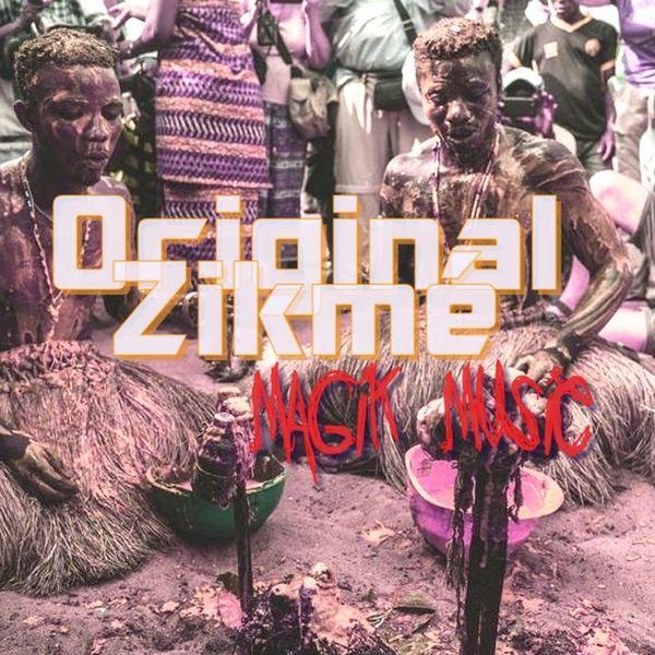 Original Zikmé - Magik Music