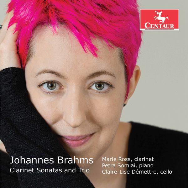 Marie Ross - Brahms: Clarinet Sonatas, Op. 120 & Clarinet Trio, Op. 114
