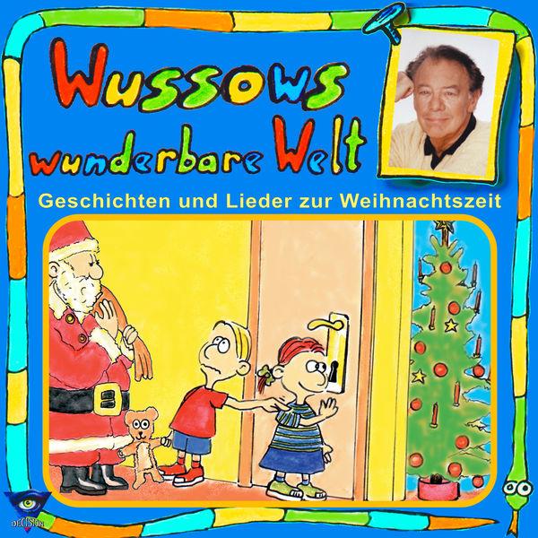 Wussows wunderbare Welt - Geschichten und Lieder zur Weihnachtszeit