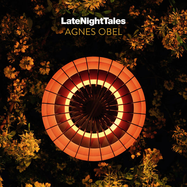 Agnes Obel - Late Night Tales: Agnes Obel