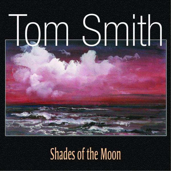 Tom Smith - Shades of the Moon