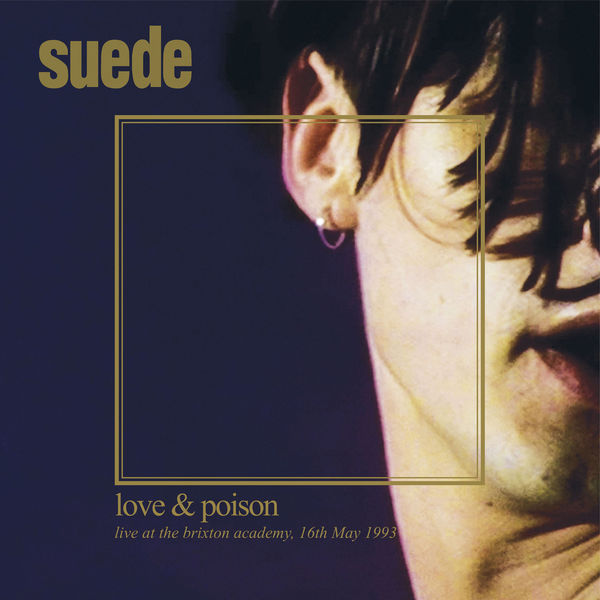 Suede - Love & Poison: Live at the Brixton Academy, 16th May, 1993