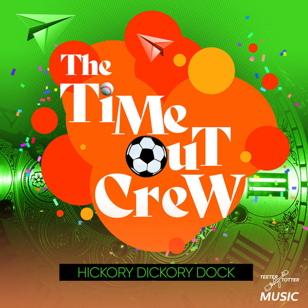 The Time-Out Crew - Hickory Dickory Dock