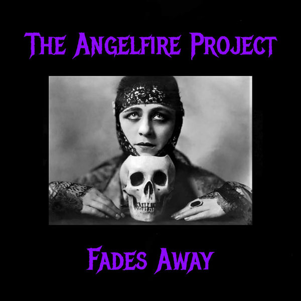 The Angelfire Project - Fades Away