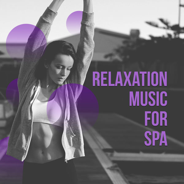 Relaxation and Meditation - Relaxation Music for Spa – The Greatest Hits of Relaxation Music, Fabulous Nature Sounds, Birds and Ocean Waves, Relaxing Music for Spa, Massage, Wellness