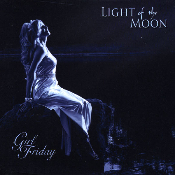 Girl Friday - Light of the Moon