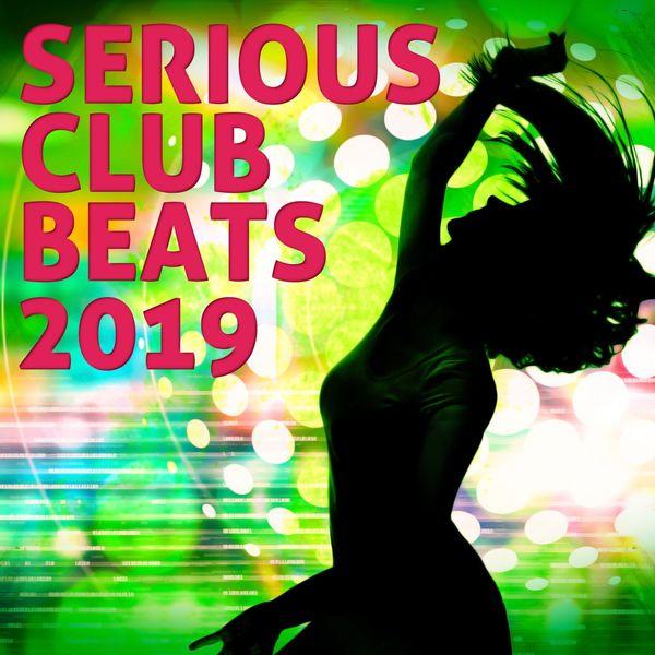 Various Artists - Serious Club Beats 2019