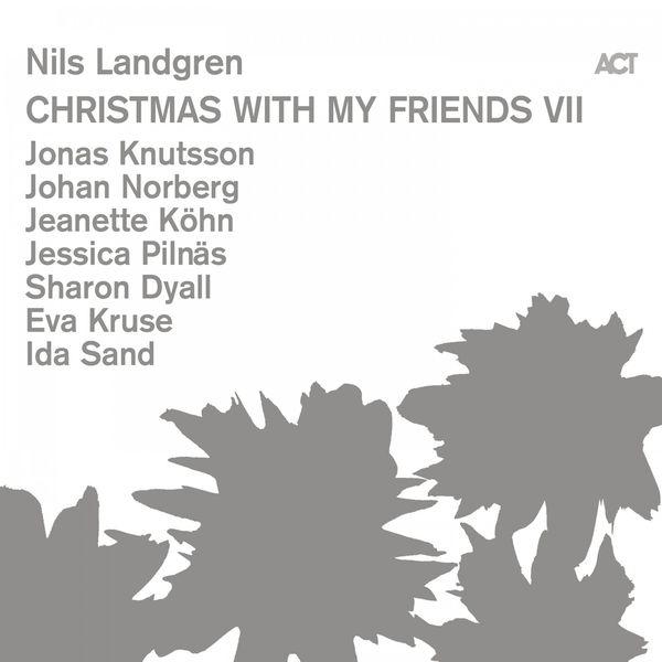 Nils Landgren - Christmas with My Friends VII