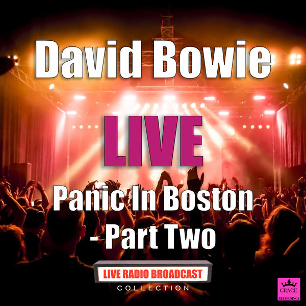 David Bowie - Panic In Boston - Part Two