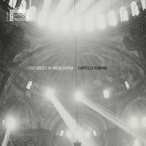 Cappella Romana - Lost Voices of Hagia Sophia (Medieval Byzantine Chant)
