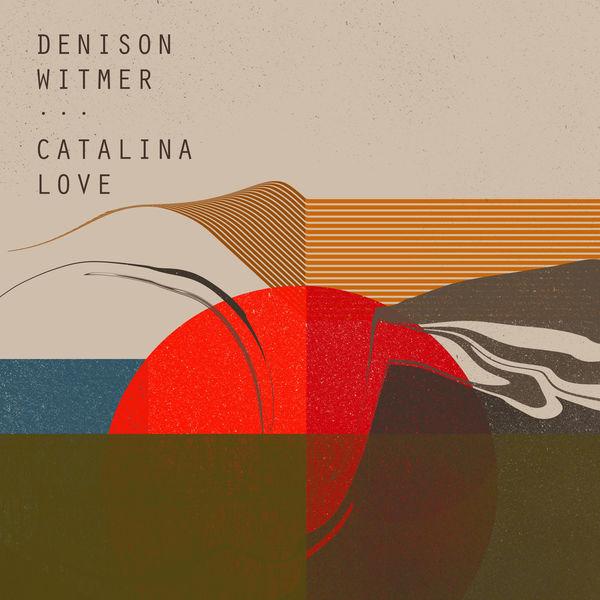 Denison Witmer - Catalina Love