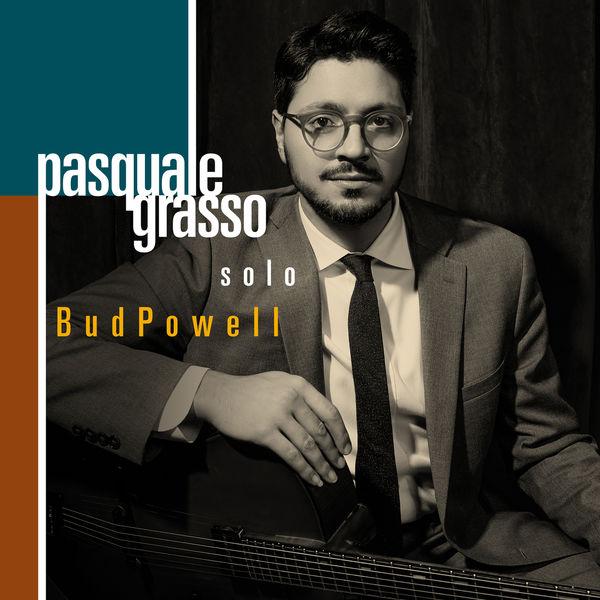 Pasquale Grasso - Solo Bud Powell