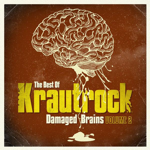 Various Artists - Damaged Brains 2 (The Best Of Krautrock)