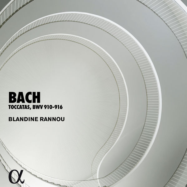 Blandine Rannou - Bach: Toccatas, BWV 910-916 (Alpha Collection)