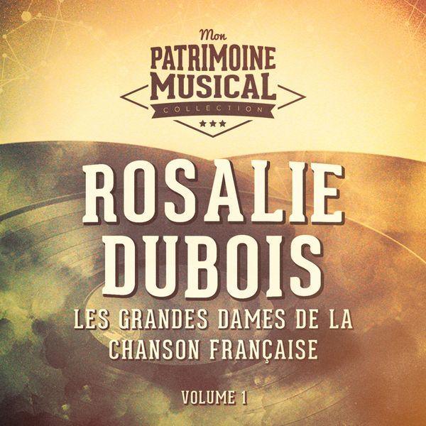 Rosalie Dubois - Les grandes dames de la chanson française : rosalie dubois, vol. 1