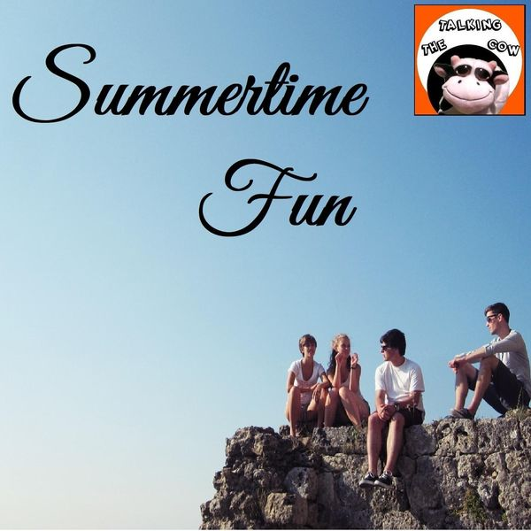 The Talking Cow - Summertime Fun