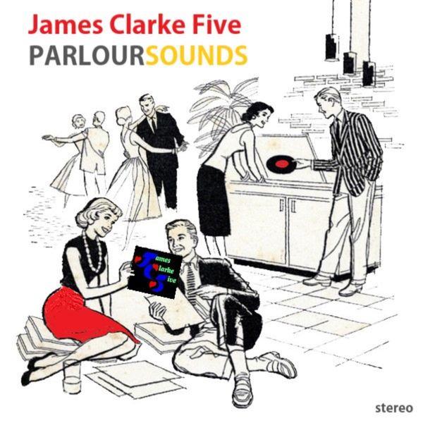 James Clarke Five - Parloursounds