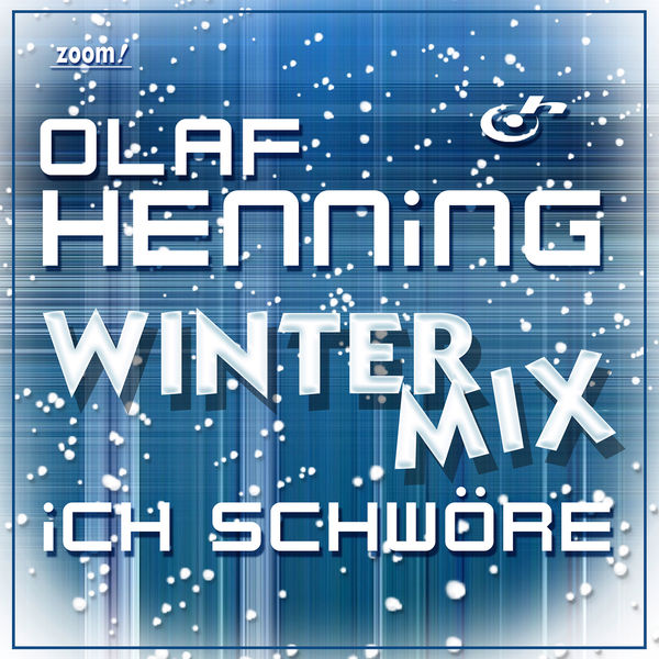 Olaf Henning - Ich schwöre (Winter Mix)