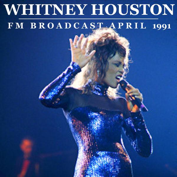 Whitney Houston - Whitney Houston FM Broadcast April 1991