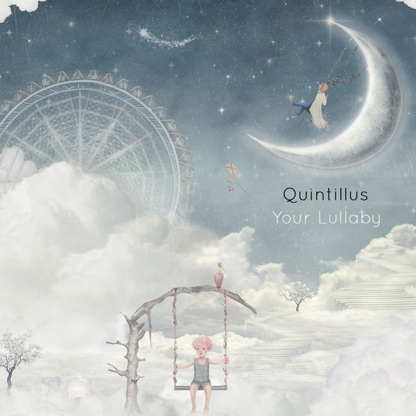 Quintillus - Your Lullaby