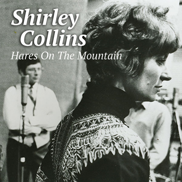 Shirley Collins - Hares On The Mountain