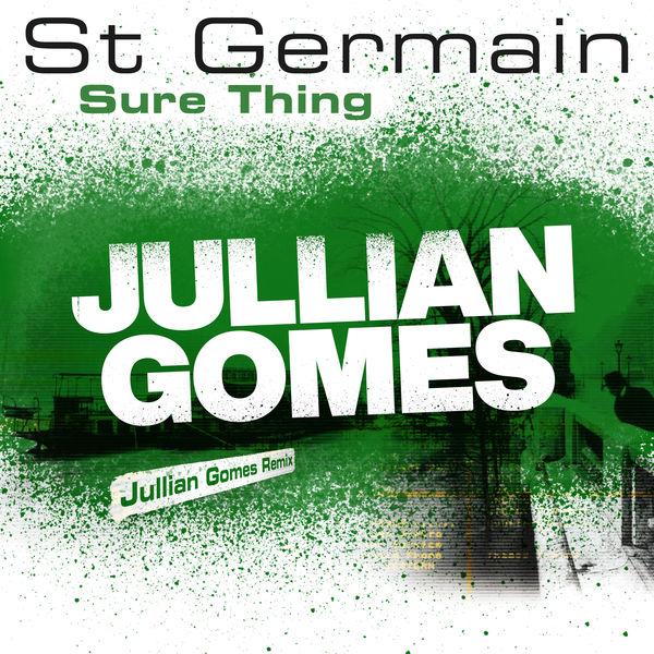St Germain - Sure Thing (Jullian Gomes Remix)