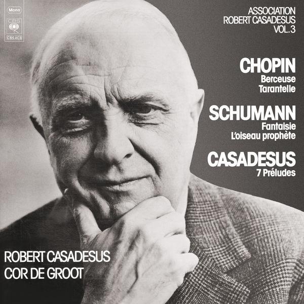 Robert Casadesus - Schumann: Fantasia - Chopin: Berceuse - Casadesus: 7 Préludes for Piano