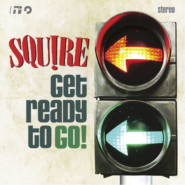 Squire - Get Ready to Go