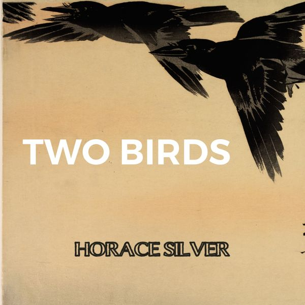 Horace Silver - Two Birds