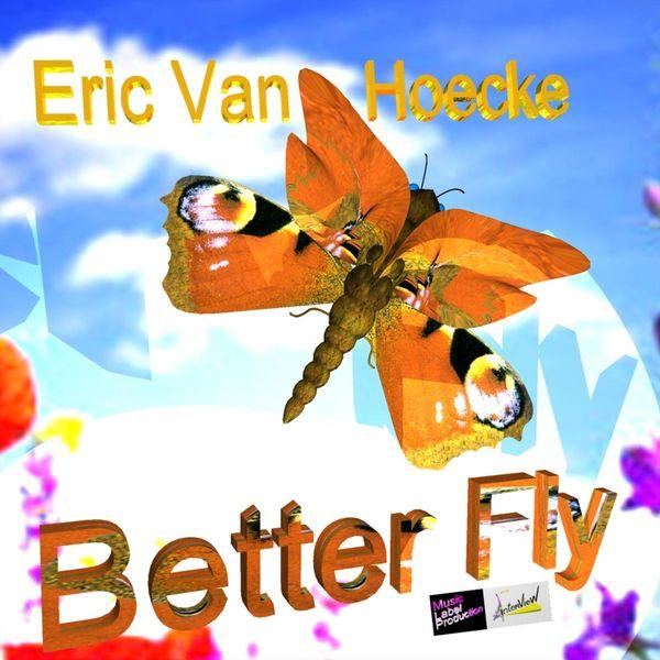 Eric Van Hoecke - Better Fly