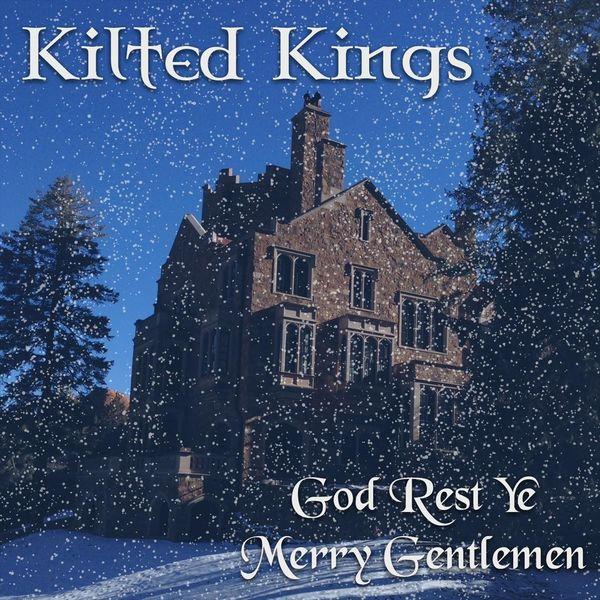 Kilted Kings - God Rest Ye Merry, Gentlemen