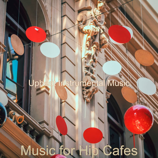 Upbeat Instrumental Music - Music for Hip Cafes